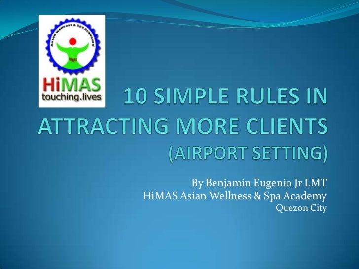 By Benjamin Eugenio Jr LMTHiMAS Asian Wellness & Spa Academy                        Quezon City