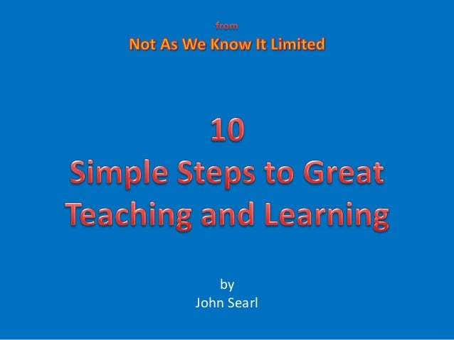 10 Simple Steps to Great Teaching & Learning