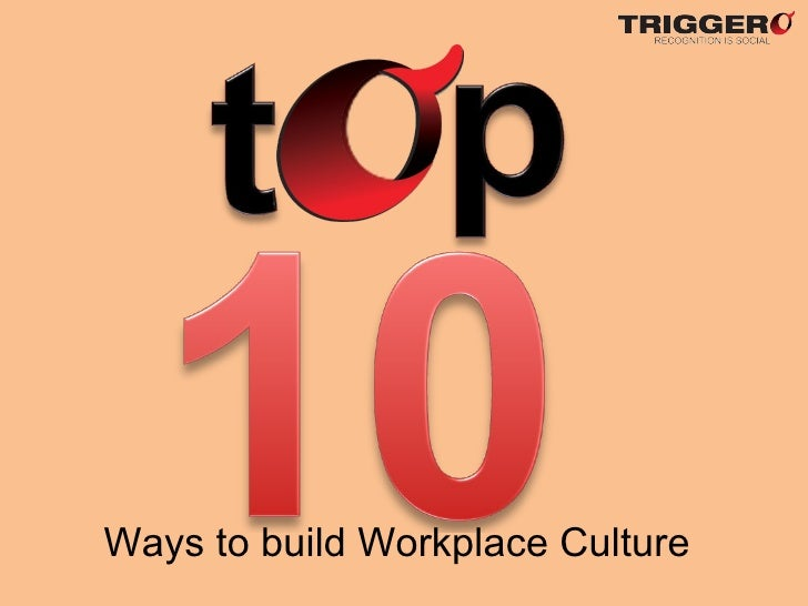 10 simple ways to build work culture