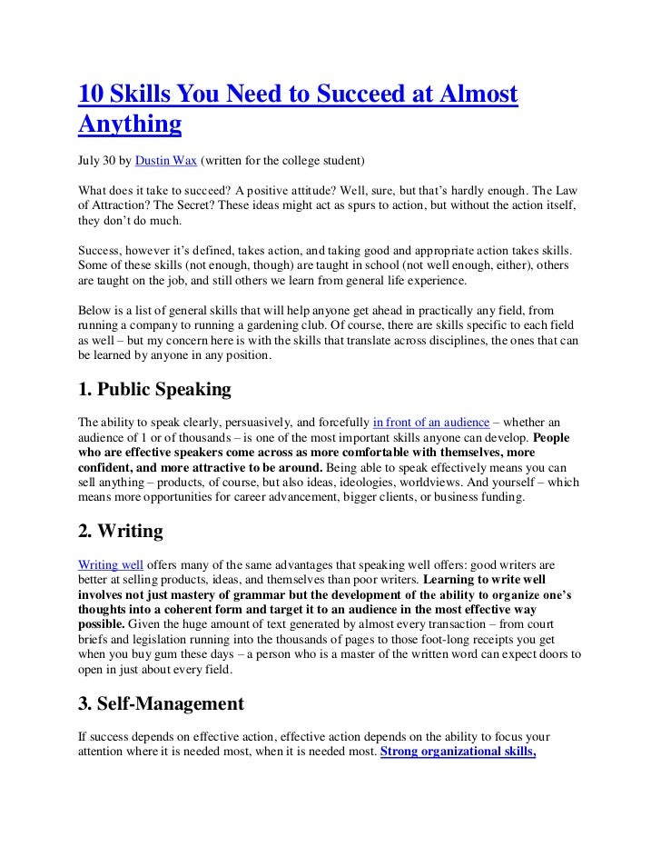 10 Skills You Need to Succeed at AlmostAnythingJuly 30 by Dustin Wax (written for the college student)What does it take to...