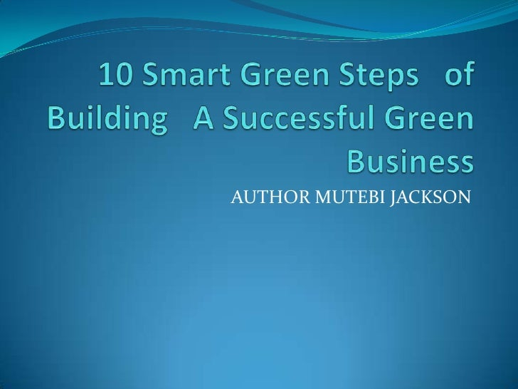 10 Smart Green Steps   In Building   A   Green Successful  Company