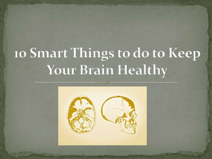 10 smart things to do to keep your Brain Healthy