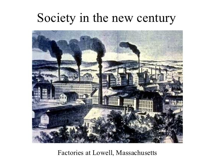 Society in the new century   Factories at Lowell, Massachusetts