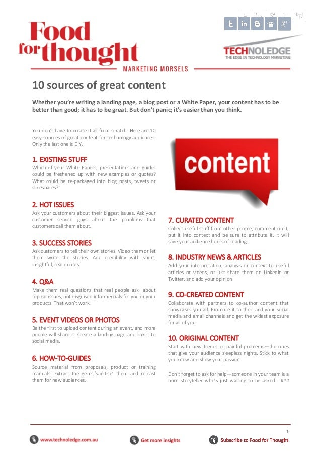 1 You don't have to create it all from scratch. Here are 10 easy sources of great content for technology audiences. Only t...