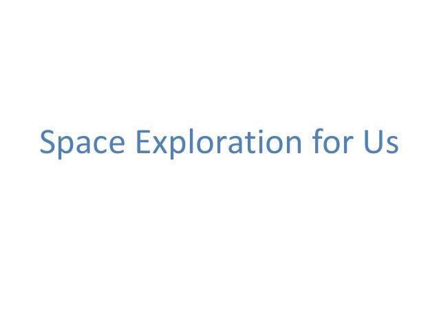 Space Exploration for Us