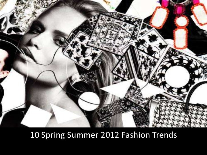 10 Spring Summer 2012 Fashion Trends