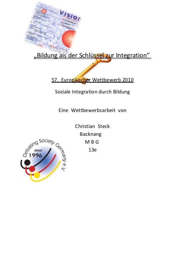 """""""Bildung als der Schlüssel zur Integration"""" 57. Europäischer Wettbewerb 2010 Soziale Integration durch Bildung Eine Wettbe..."""
