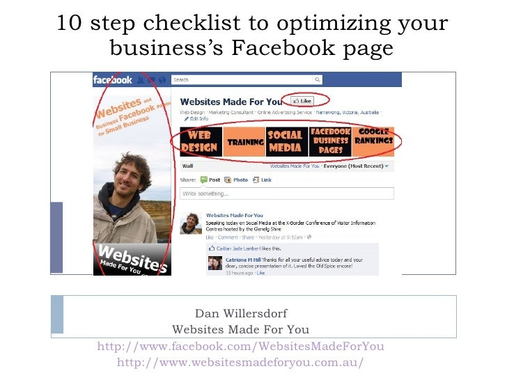 10 step checklist to optimizing your business's Facebook page Dan Willersdorf Websites Made For You http://www.facebook.co...