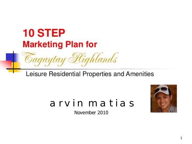 1 10 STEP Marketing Plan for a r v i n m a t i a s November 2010 Leisure Residential Properties and Amenities