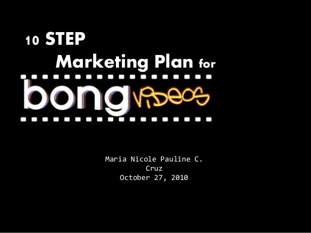 10 step marketing plan bong videos