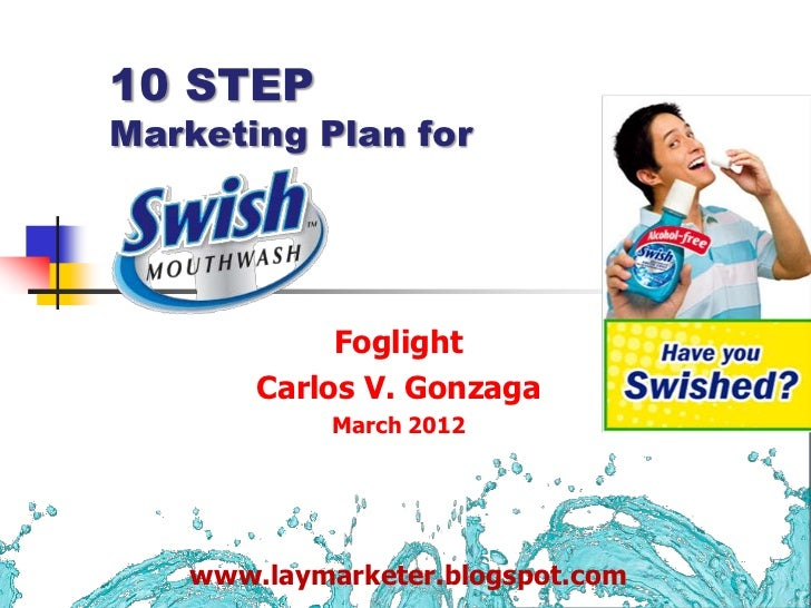 10 STEPMarketing Plan for            Foglight       Carlos V. Gonzaga            March 2012   www.laymarketer.blogspot.com
