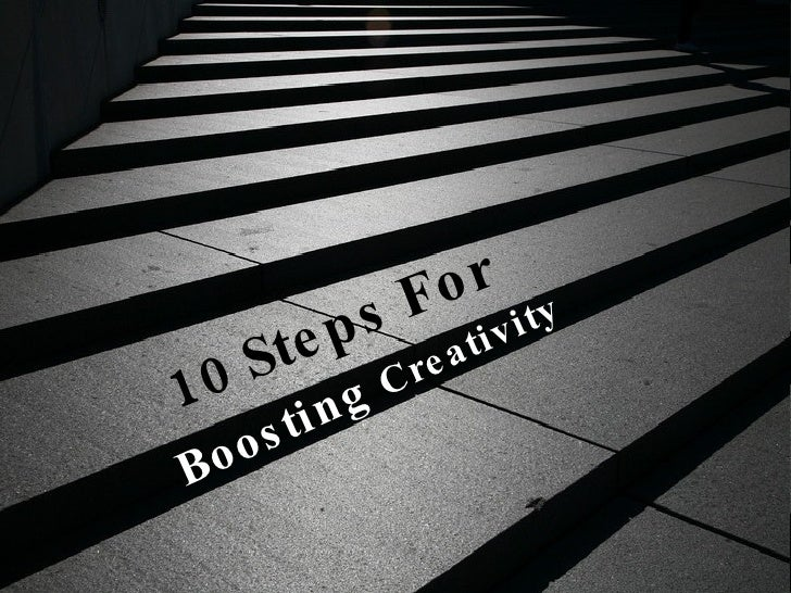Boosting  Creativity  10 Steps For