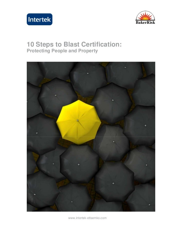 BakerRisk10 Steps to Blast Certification:Protecting People and Property                 www.intertek-etlsemko.com