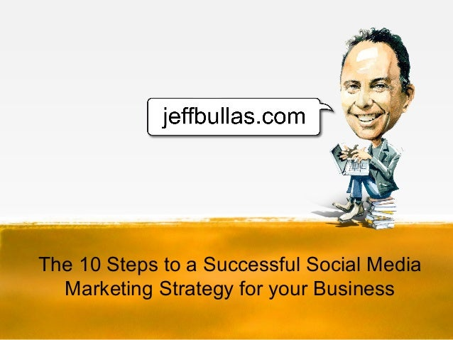 10 steps to a successful media marketing strategy - by Jeff Bullas
