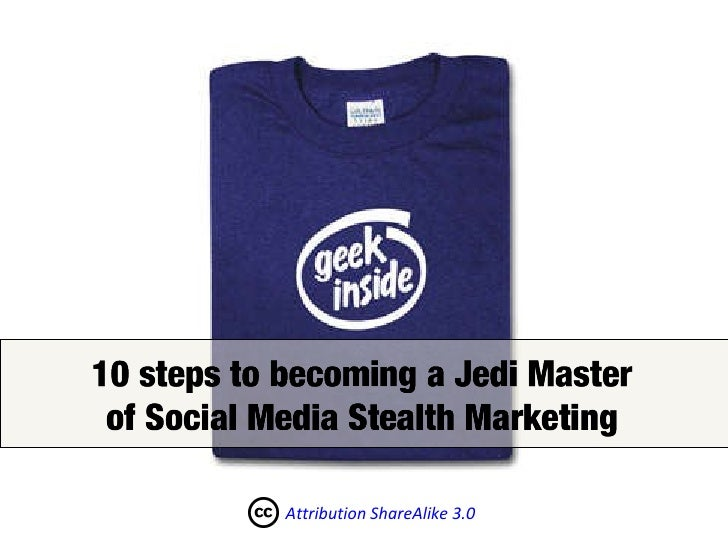 10 Steps To Becoming A Jedi Master of Social Media Stealth Marketing