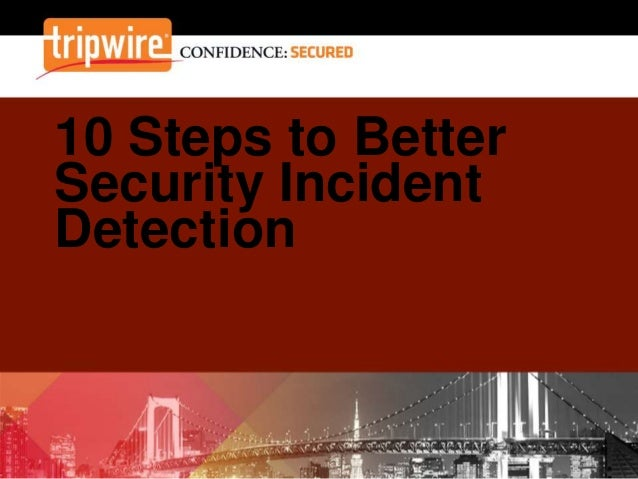 10 Steps to Better Security Incident Detection