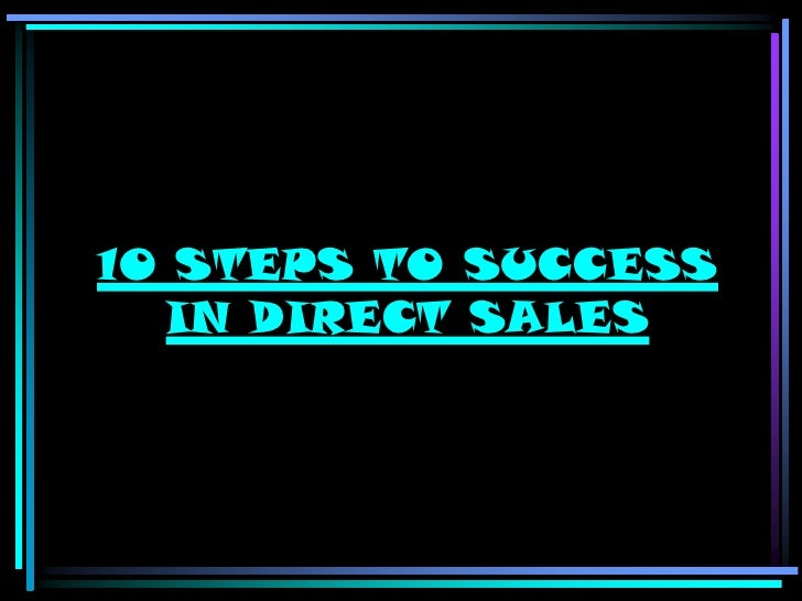 10 STEPS TO SUCCESS  IN DIRECT SALES