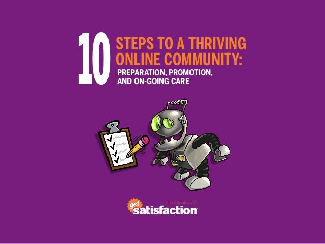 10   STEPS TO A THRIVING     ONLINE COMMUNITY:     PREPARATION, PROMOTION,     AND ON-GOING CARE                a publicat...