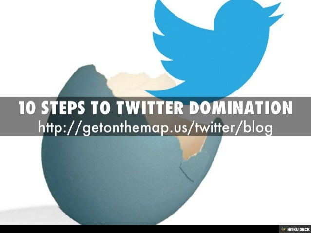 10 Steps to Twitter Domination