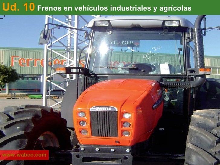 Ud. 10  Frenos en vehículos industriales y agrícolas www.wabco.com
