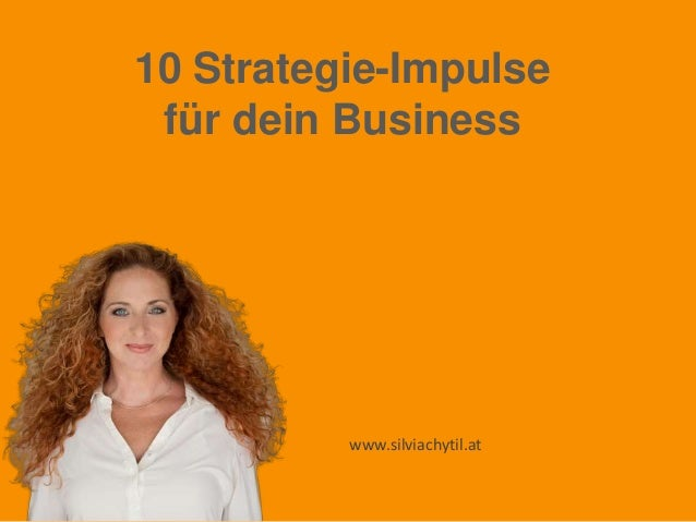 10 Strategie-Impulse für dein Business www.silviachytil.at