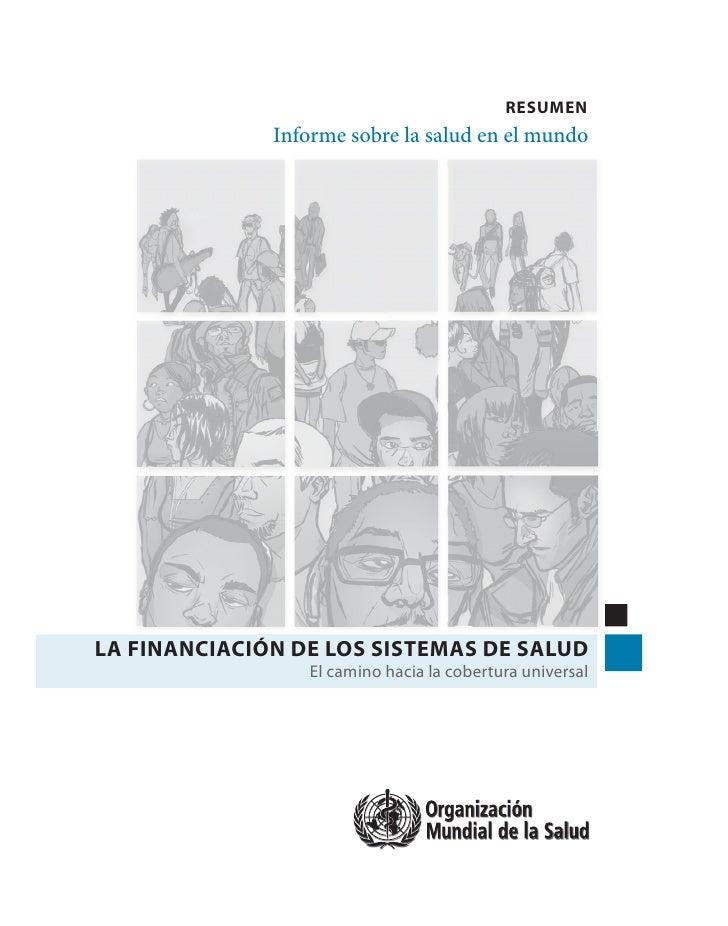 RESUMEN              Informe sobre la salud en el mundoLA FINANCIACIÓN DE LOS SISTEMAS DE SALUD                 El camino ...