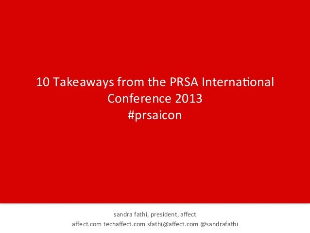10  Takeaways  from  the  PRSA  Interna7onal   Conference  2013   #prsaicon    sandra  fathi,  presi...