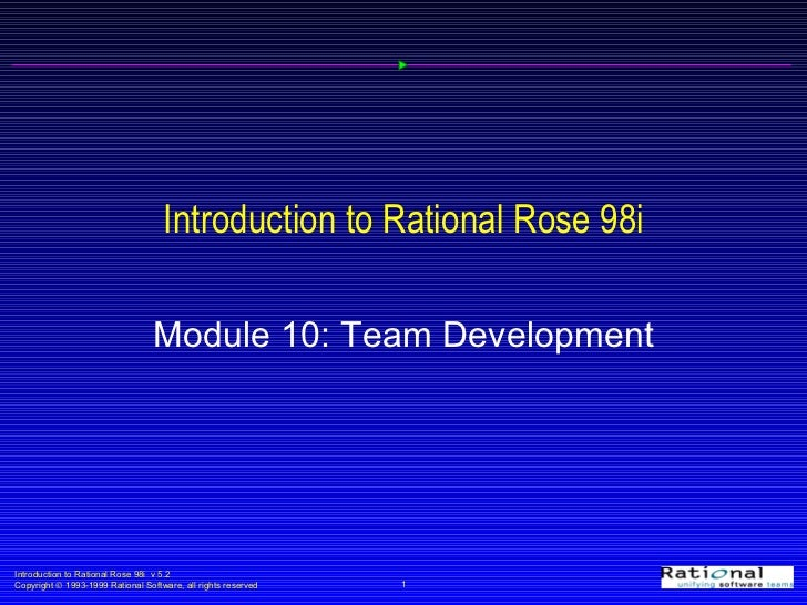 Introduction to Rational Rose 98i Module 10: Team Development