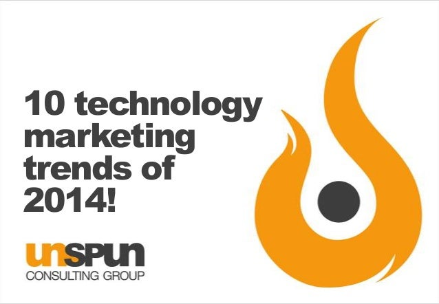 10 technology marketing trends of 2014!