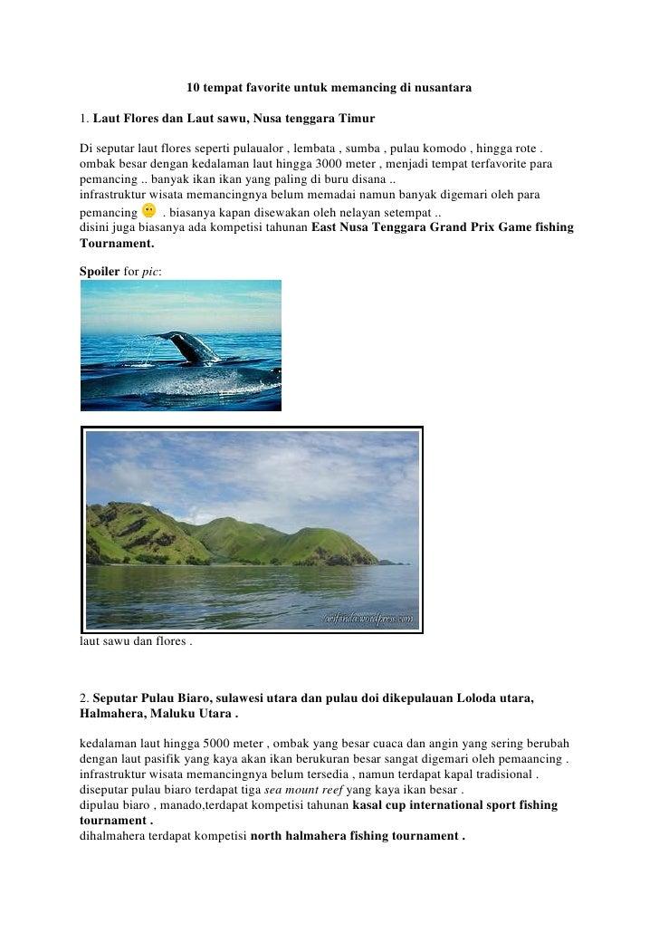 10 tempat favorite untuk memancing di nusantara<br />1. Laut Flores dan Laut sawu, Nusa tenggara TimurDi seputar laut flor...