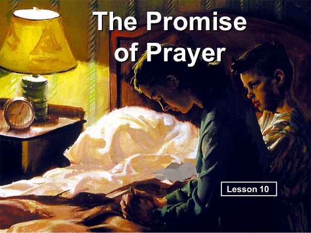 The Promise of Prayer         Lesson 10