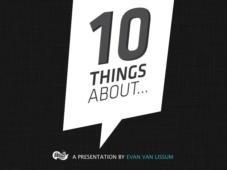 A PRESENTATION BY EVAN VAN LISSUM