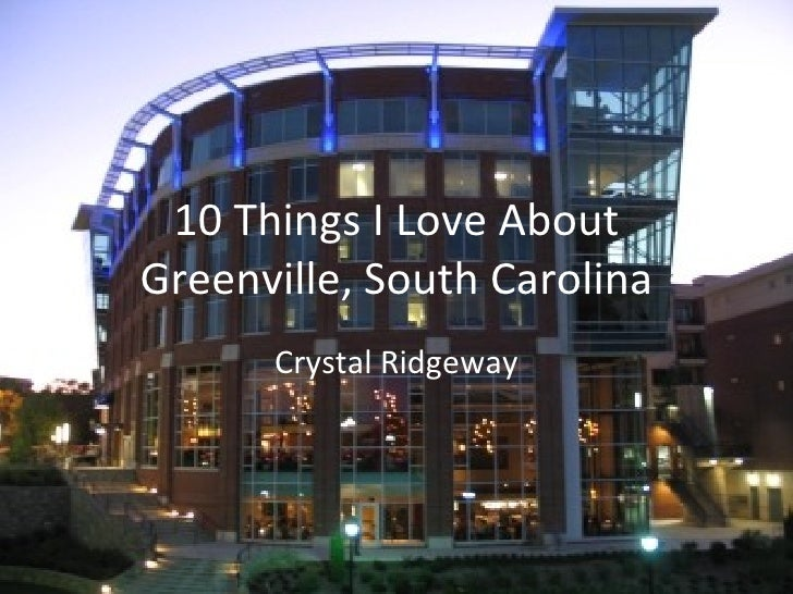 10 Things I Love About Greenville, South Carolina Crystal Ridgeway