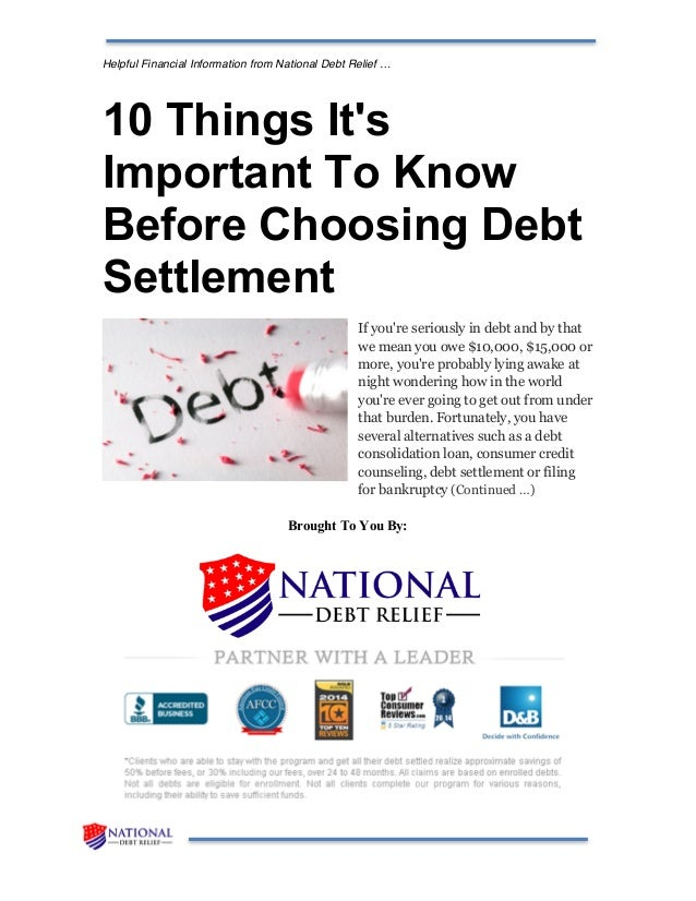 Helpful Financial Information from National Debt Relief … 10 Things It's Important To Know Before Choosing Debt Settlement...