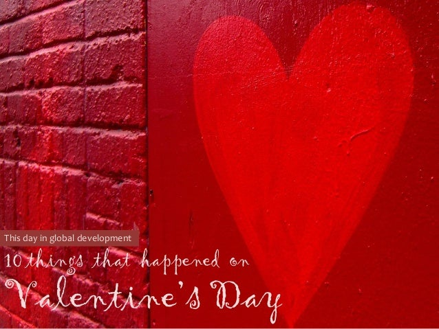 This day in global development  10 things that happened on  Valentine's Day