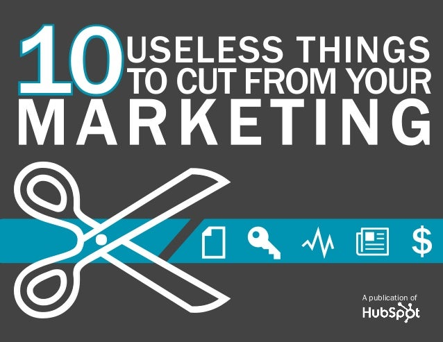 10 Things To Cut From Your Marketing Strategy