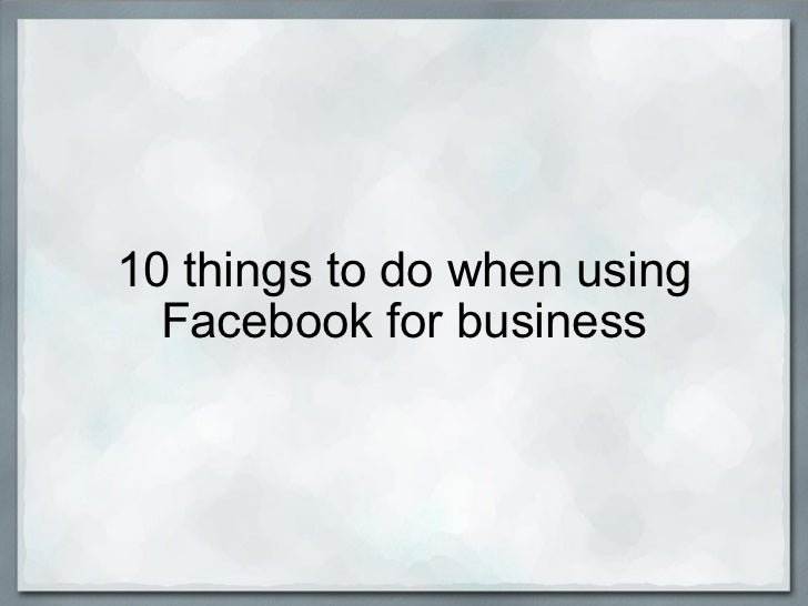 10 things to do when using Facebook for business