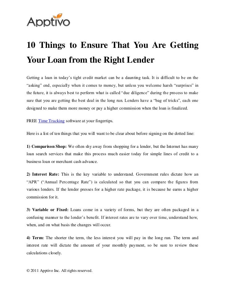 10 Things to Ensure That You Are GettingYour Loan from the Right LenderGetting a loan in today's tight credit market can b...