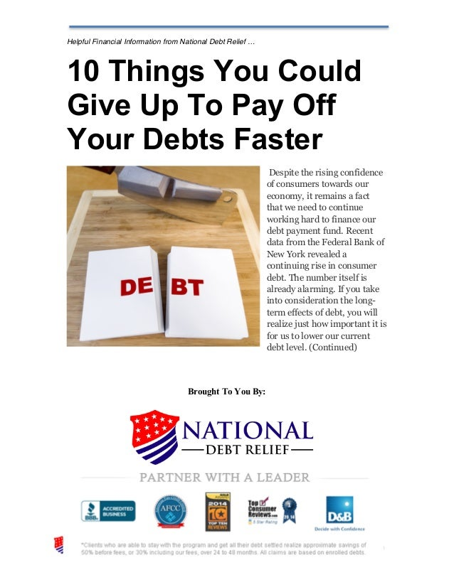 Helpful Financial Information from National Debt Relief … 10 Things You Could Give Up To Pay Off Your Debts Faster Despite...