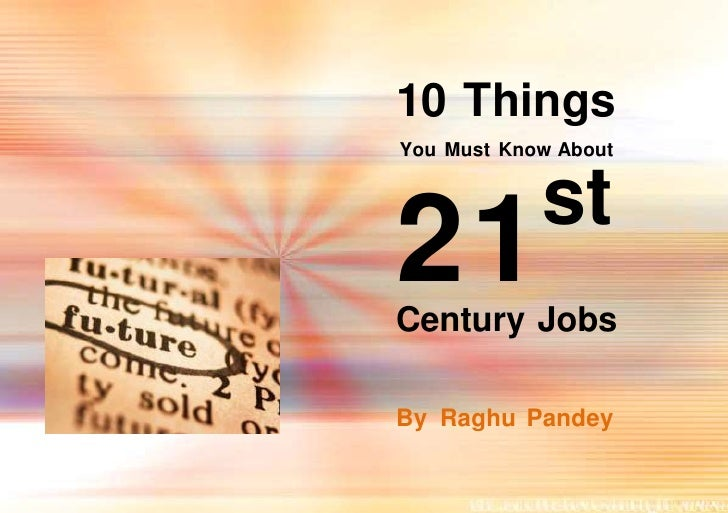 10 things you must know about 21st century jobs