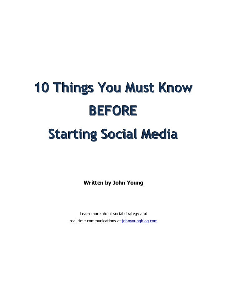 10 Things You Must Know              BEFORE  Starting Social Media            Written by John Young          Learn more ab...