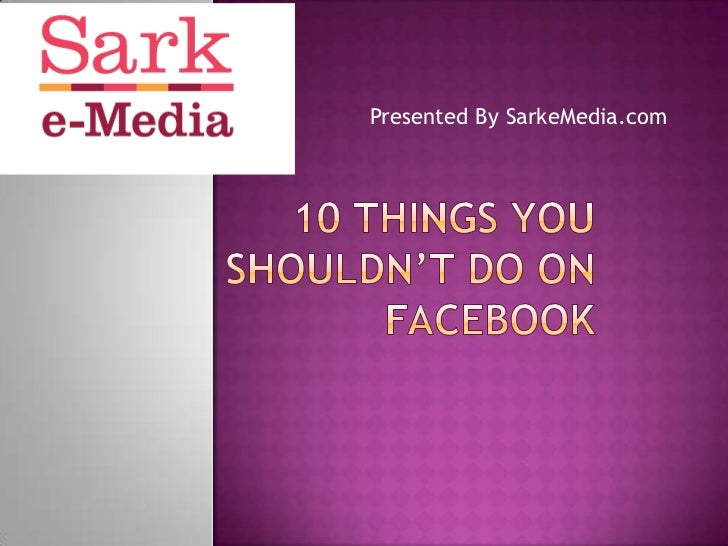 10 things you shouldn't do on facebook