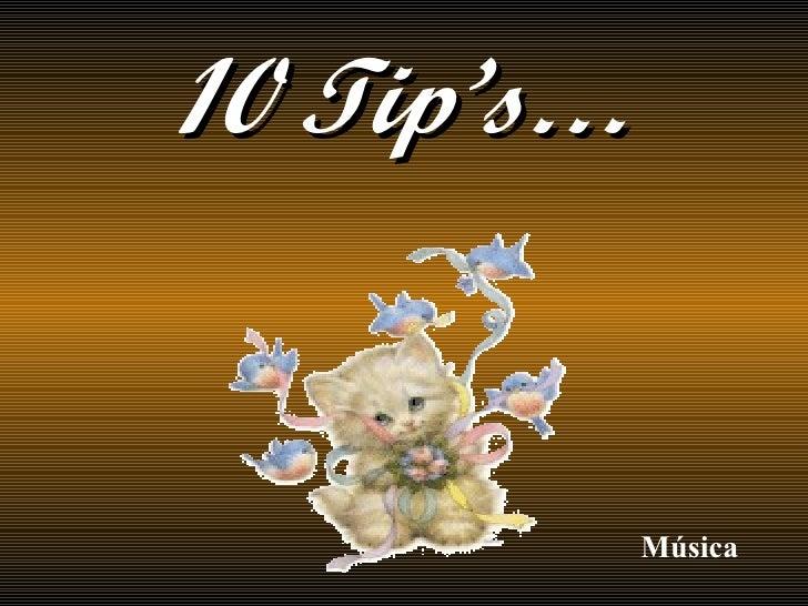 10 Tip's… Música
