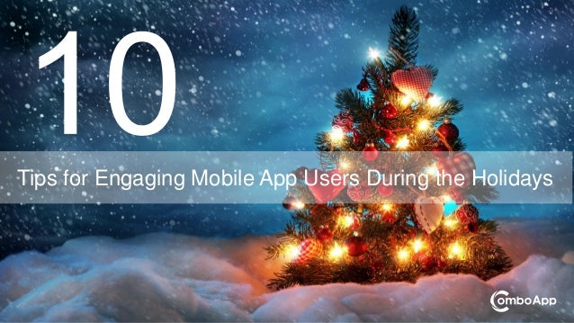 Tips for Engaging Mobile App Users During the Holidays
