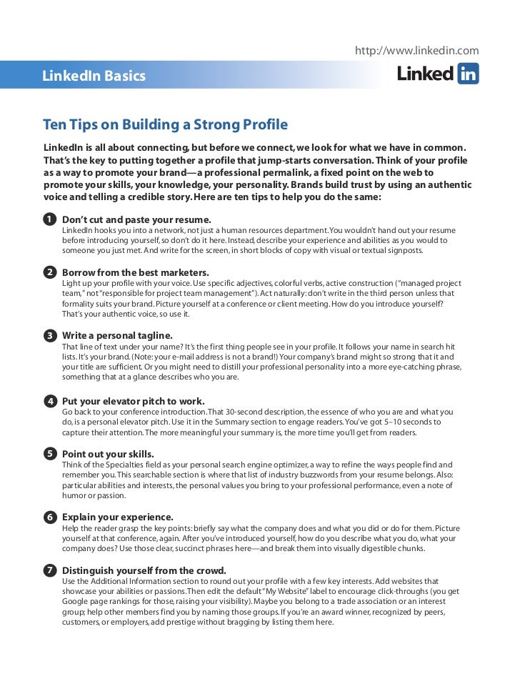 http://www.linkedin.comLinkedIn BasicsTen Tips on Building a Strong ProfileLinkedIn is all about connecting, but before we...