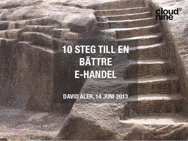 10 STEG TILL ENBÄTTRE !E-HANDEL!!DAVID ALER, 14 JUNI 2013