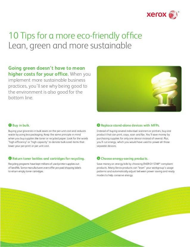 10 Tips for a more eco-friendly office Lean, green and more sustainable Going green doesn't have to mean higher costs for ...