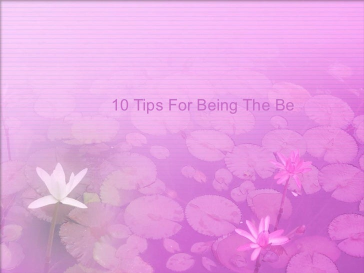 10 Tips For Being The Best You Can Be