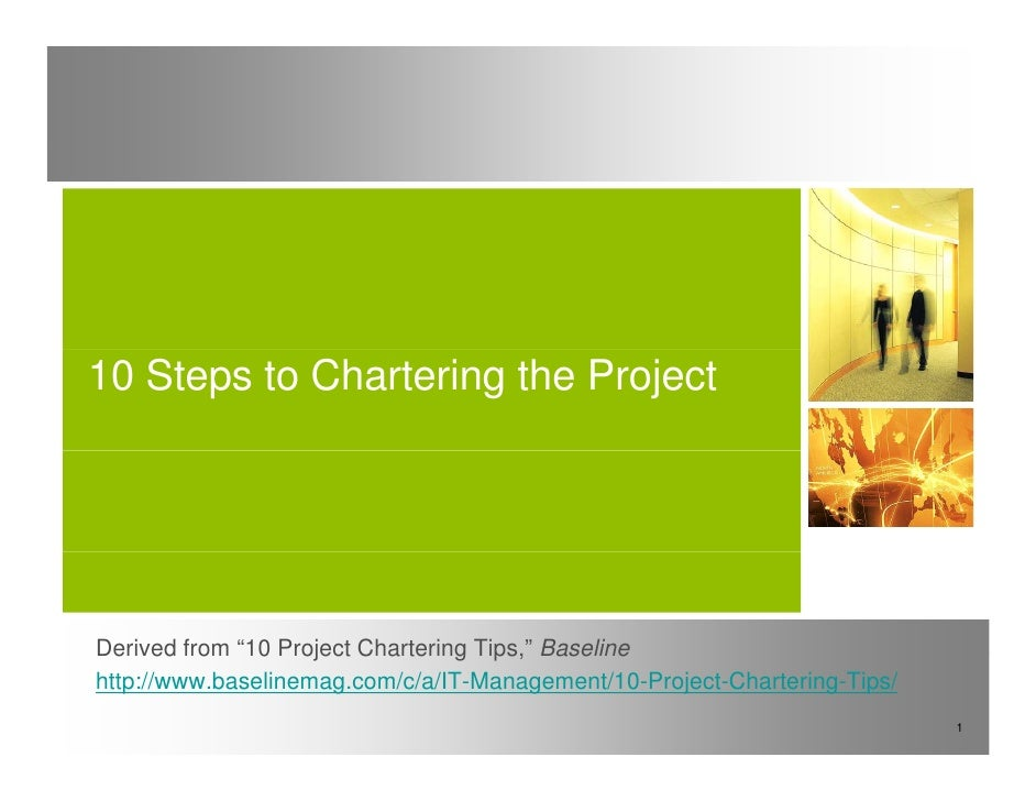 """10 Steps to Chartering the Project     Derived from """"10 Project Chartering Tips """" Baseline               10               ..."""