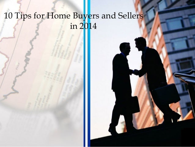 10 Tips for Home Buyers and Sellers in 2014
